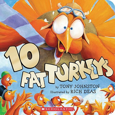 10 Fat Turkeys By Johnston, Roger D./ Johnston, Susan T./ Deas, Richard F. (ILT)