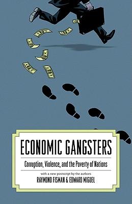 Economic Gangsters By Fisman, Raymond/ Miguel, Edward